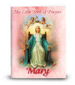 MY LITTLE PRAYER BOOK MARY small Pocket size 64 pages small Pocket size 64 pages. New book of Prayers featuring Prayers to Mary with beautiful Bonella art 2.75'' x 3.5'' 64 pages